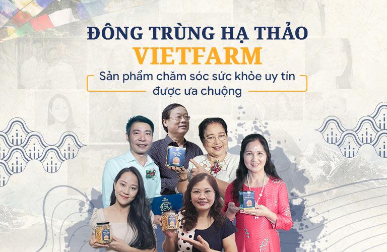 Rất nhiều nghệ sĩ, diễn viên nổi tiếng lựa chọn Đông trùng hạ thảo Vietfarm trong chăm sóc sức khoẻ